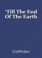 'Till The End Of The Earth