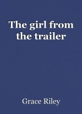 The girl from the trailer