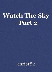 Watch The Sky - Part 2