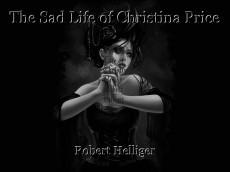 The Sad Life of Christina Price