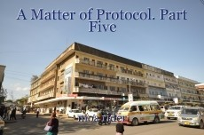 A Matter of Protocol. Part Five