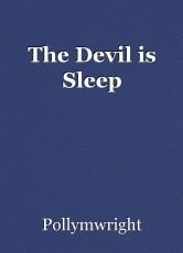 The Devil is Sleep