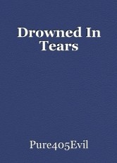 Drowned In Tears