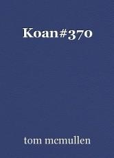 Koan#370