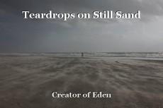 Teardrops on Still Sand