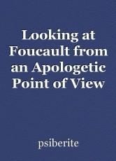 Looking at Foucault from an Apologetic Point of View