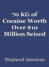 70 KG of Cocaine Worth Over $10 Million Seized