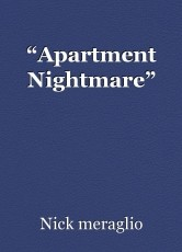 """Apartment Nightmare"""