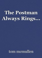 The Postman Always Rings...