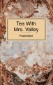 Tea With Mrs. Valley
