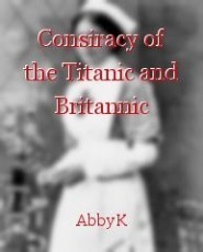 Consiracy of the Titanic and Britannic