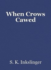 When Crows Cawed