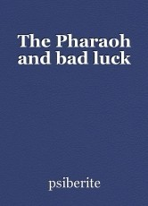 The Pharaoh and bad luck