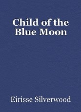Child of the Blue Moon