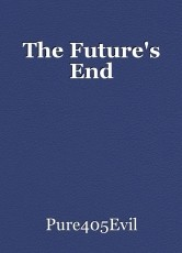The Future's End