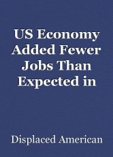 US Economy Added Fewer Jobs Than Expected in July