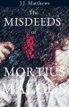The Misdeeds of Mortius Malgus