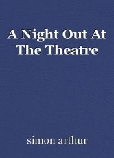 A Night Out At The Theatre