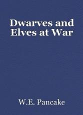 Dwarves and Elves at War