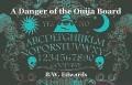 A Danger of the Ouija Board