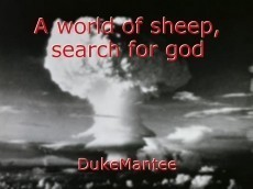 A world of sheep, search for god
