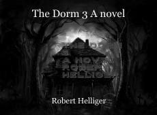 The Dorm 3 A novel