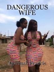 DANGEROUS WIFE