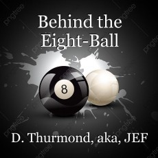 Behind the Eight-Ball