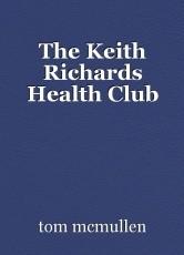 The Keith Richards Health Club