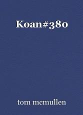 Koan#380