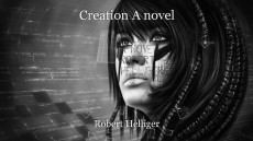 Creation A novel