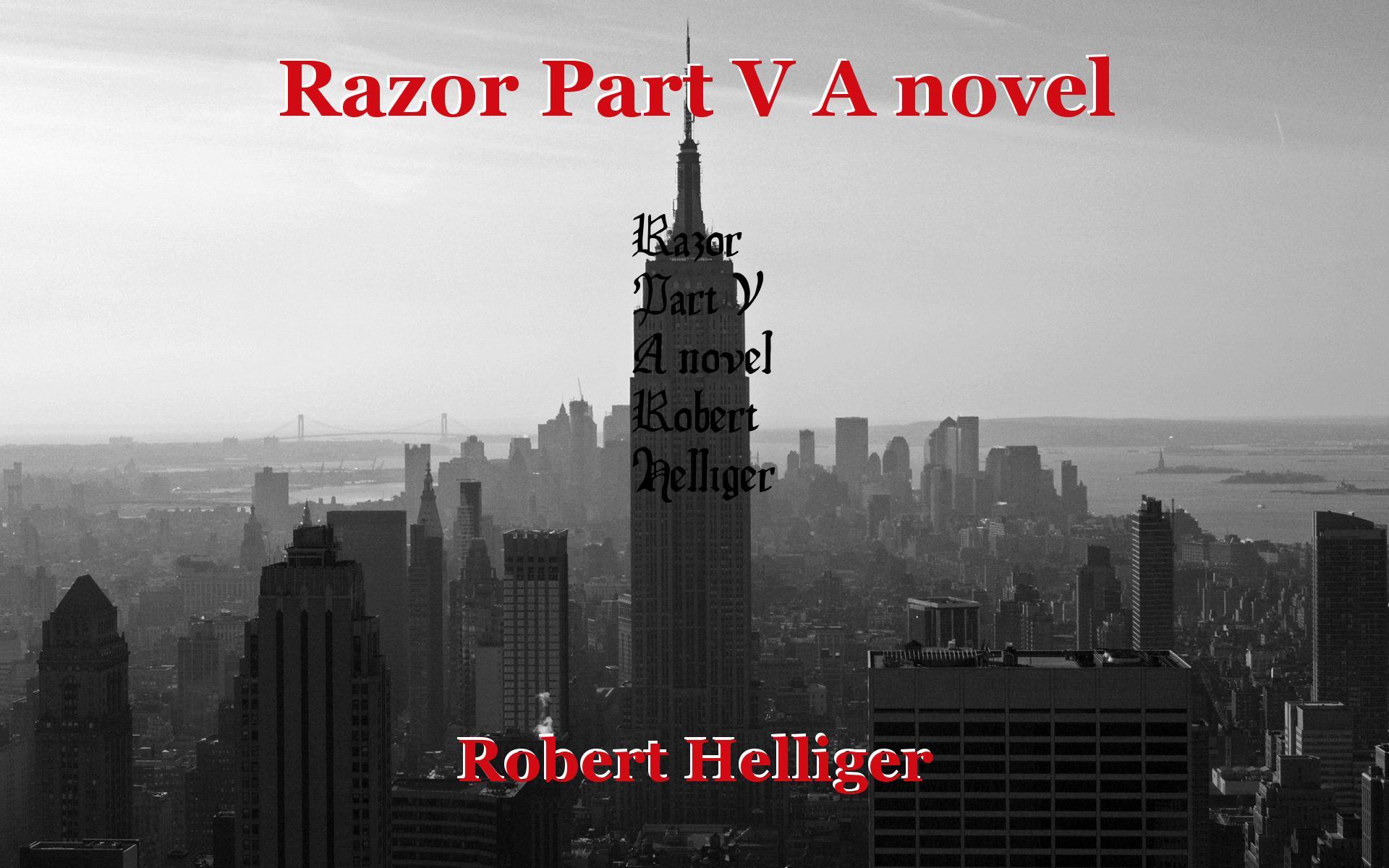 Razor Part V A novel: Chapter 1, book by Robert Helliger