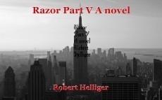 Razor Part V A novel