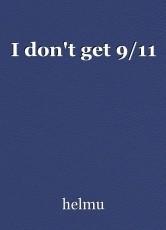 I don't get 9/11