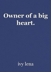 Owner of a big heart.