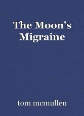 The Moon's Migraine