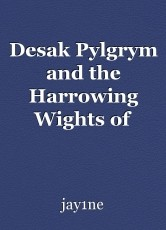 Desak Pylgrym and the Harrowing Wights of Cambruglia. Part 1