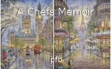 A Chefs Memoir