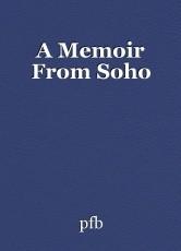 A Memoir From Soho