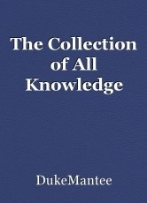 The Collection of All Knowledge