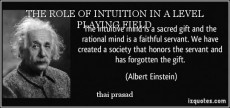 THE ROLE OF INTUITION IN A LEVEL PLAYING FIELD.