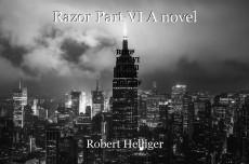 Razor Part VI A novel