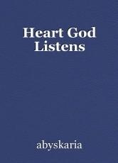 Heart God Listens