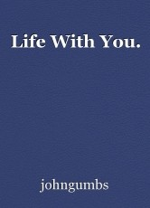 Life With You.