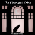 The Strangest Thing