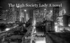 The High Society Lady A novel