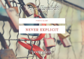 Never Explicit