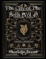 The City of The Bells (Vol 4)