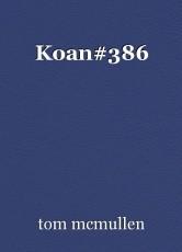 Koan#386