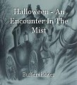 Halloween - An Encounter In The Mist